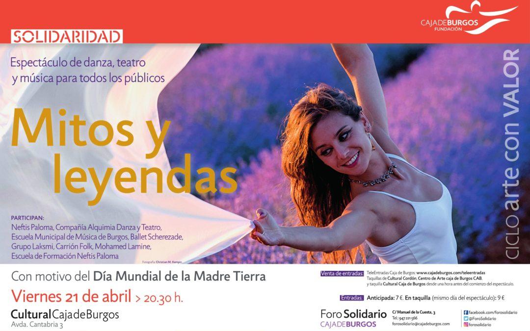 Espectáculo Mitos y Leyendas. Madre Tierra. Cultural Caja Burgos, viernes 21 de abril. Burgos